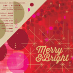 "Celebrate the Holidays with David Foster album ""Merry & Bright"""